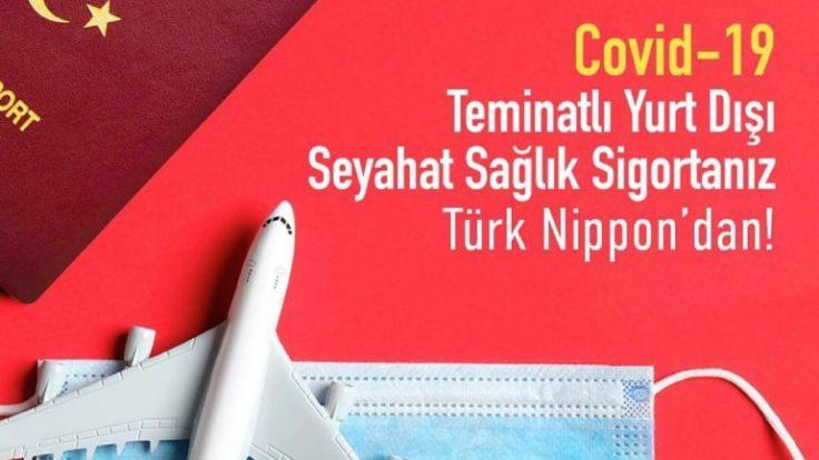 Türk Nippon'dan Covid-19 Teminatlı Yurt Dışı Seyahat Sigortası